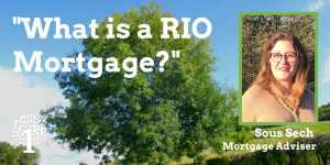 RIO Mortgage, What is a RIO Mortgage?